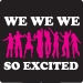 We We We So Excited Tee
